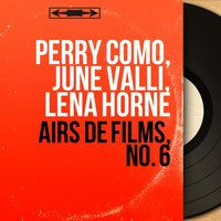 Airs de films, no. 6 — Perry Como, June Valli, Lena Horne