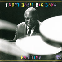 Fun Time: Count Basie Big Band At Montreux — Count Basie Big Band