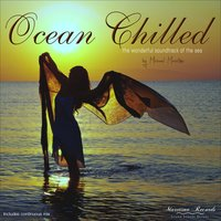 Ocean Chilled - The Wonderful Soundtrack of the Sea — DJ Maretimo