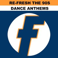 Re-Fresh the 90s: Dance Anthems — сборник