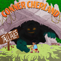 Tall Tales — Conner Cherland