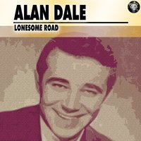 Lonesome Road — Alan Dale