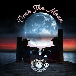 Over the Moon — The Bellamy Brothers