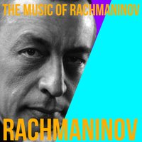 The Music of Rachmaninov — Russian State Symphony Orchestra, Сергей Васильевич Рахманинов