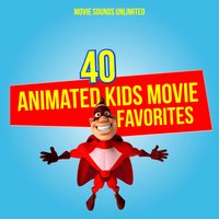 40 Animated Kids Movie Favorites — Movie Sounds Unlimited