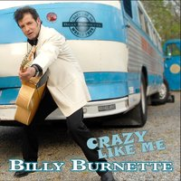 Crazy Like Me — Billy Burnette