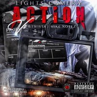 Lights, Camera, Action — Twista, Vo, Mike Notez