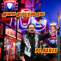 Memphis Bless Your Soul — P C Rakes, Rich Bomberowitch, Bob Freed