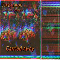 Carried Away — Chris Jaxon