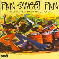 Pan Sweet Pan - Steel Orchestras of the Caribbean — сборник