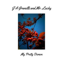 My Pretty Demon — J. A. Granelli and Mr. Lucky
