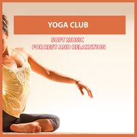 Yoga Club: Comfortable Music for Rest and Relaxation — сборник