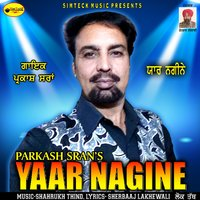Yaar Nagine — Parkash Sran