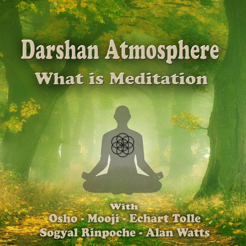 What Is Meditation - Darshan Atmosphere. Слушать онлайн на Я