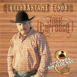 Quebrantame Señor — José Carrasco
