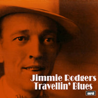 Travellin' Blues — Jimmie Rodgers