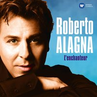 L'enchanteur — Джакомо Пуччини, Roberto Alagna