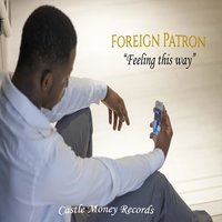 Feeling This Way — Foreign Patron