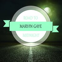 Road To Midnight — Marvin Gaye