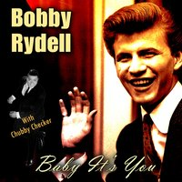 Baby It's You — Bobby Rydell