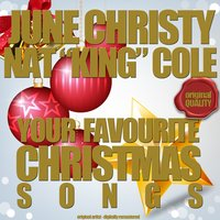 "Your Favourite Christmas Songs — June Christy & Nat ""King"" Cole"
