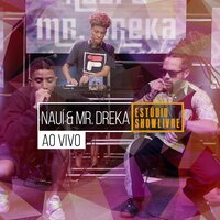 Nauí & Mr. Dreka no Estúdio Showlivre (Ao Vivo) — Nauí, Mr. Dreka