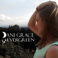 Evergreen — Dani Grace