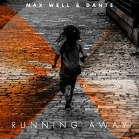 Running Away — Max Well & Dante