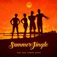Summer Jingle — The Sun Three Hups