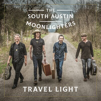 Travel Light — The South Austin Moonlighters