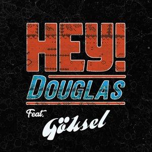 Göksel, HEY! DOUGLAS - Duruyor Dünya