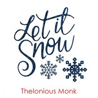 Let It Snow — Thelonious Monk, Clark Terry
