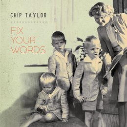 Fix Your Words — Chip Taylor