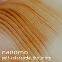 Self-referential Thoughts — Nanomo