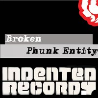 Broken — Phunk Entity