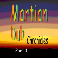 Martian Dub Chronicles, Pt. 1 — Spacekadet