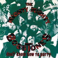 Don't Know How To Party — The Mighty Mighty Bosstones