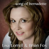 Song of Bernadette — Lisa Lorrell, Brian Fox
