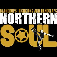 Northern Soul - Backdrops, Highkicks and Handclaps — сборник