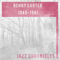 1940 - 1941 — Benny Carter and his Orchestra