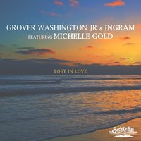 Lost in Love — Grover Washington, Jr., Ingram, Michelle Gold, Grover Washington, Jr. & Ingram featuring Michelle Gold