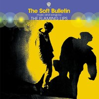 The Soft Bulletin — The Flaming Lips