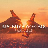 My Boys and Me — Charlie Green