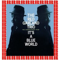 It's A Blue World — The Red Garland Trio
