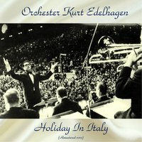 Holiday In Italy — Orchester Kurt Edelhagen, Руджеро Леонкавалло
