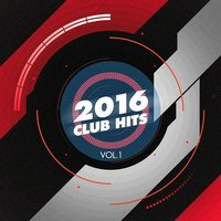 2016 Club Hits, Vol. 1 — Ultimate Dance Hits, Dance Hits 2015, Cardio Workout Crew