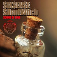 Sound of Love — Sixsense, SilentWitch