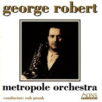 George Robert — Metropole Orchestra
