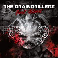 First Blood — The Braindrillerz