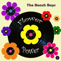 Flower Power — The Beach Boys